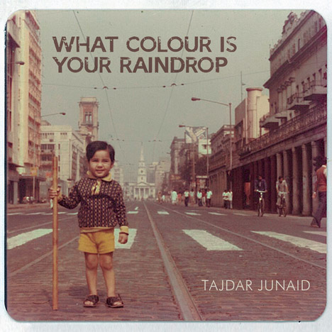 Tajdar Junaid on his latest release 'What Colour is your Raindrop?'