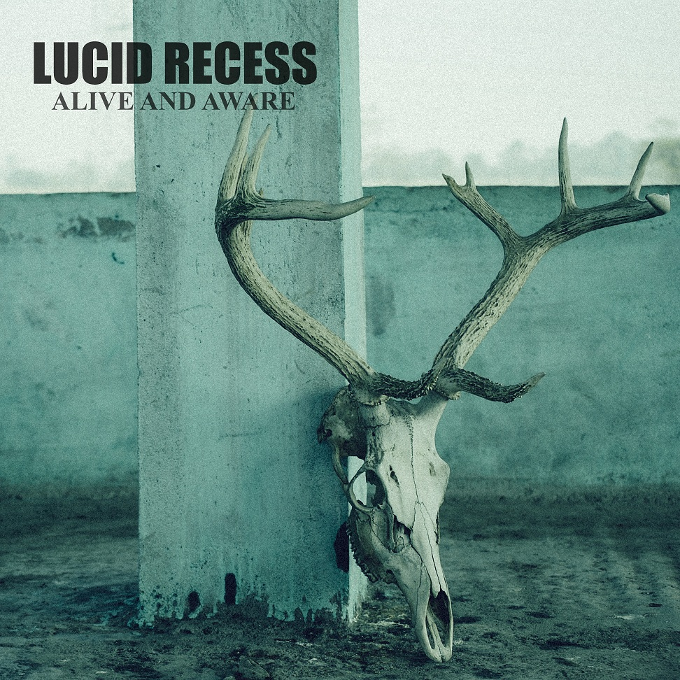 Lucid Recess - Alive And Aware - Cover Front